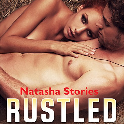 Rustled                   By:                                                                                                                                 Natasha Stories                               Narrated by:                                                                                                                                 James Cramer                      Length: 7 hrs and 21 mins     10 ratings     Overall 3.1