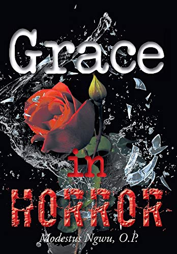 Compare Textbook Prices for Grace in Horror  ISBN 9781098057848 by Ngwu, O P Modestus
