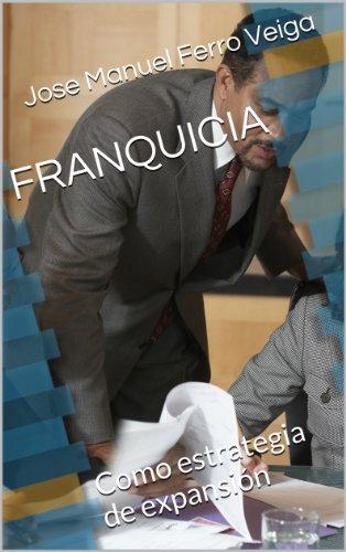 FRANQUICIA: Como estrategia de expansión