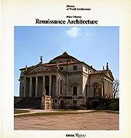 Renaissance Architecture (History of World Architecture)