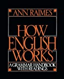 How English Works: A Grammar Handbook with Readings