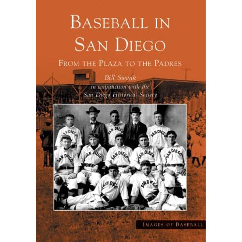 Baseball in San Diego: From the Plaza to the Padres (Images of Baseball: