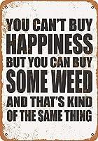 なまけ者雑貨屋 You Can't Buy Happiness But You Can Buy Some Weed メタルプレート アンティーク な ブリキ の 看板、レトロなヴィンテージ 金属ポスター 、40x30cm