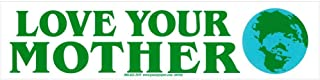 Peace Resource Project Love Your Mother Earth Environmental Climate Change Indoor Outdoor Bumper Sticker Decal for Cars, L...