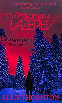 The Prisoner of Lazerev (The Reboot Mystery Series Book 2) by [Ellie  Thornton]
