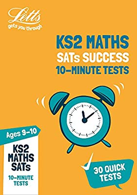 KS2 Maths SATs Age 9-10: 10-Minute Tests: 2019 tests (Letts KS2 SATs Success) from Letts