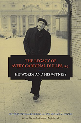 The Legacy of Avery Cardinal Dulles, S.J.: His Words and His Witness