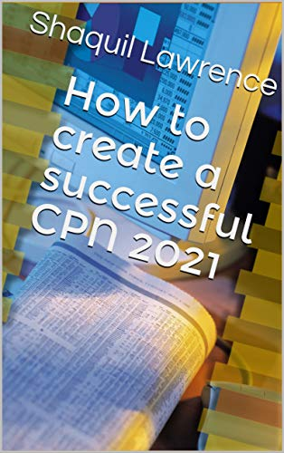 How to create a successful CPN 2021 (English Edition)