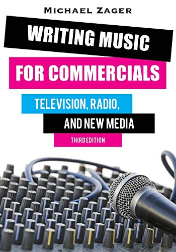 Compare Textbook Prices for Writing Music for Commercials: Television, Radio, and New Media, Third Edition Third Edition ISBN 9780810884106 by Zager, .