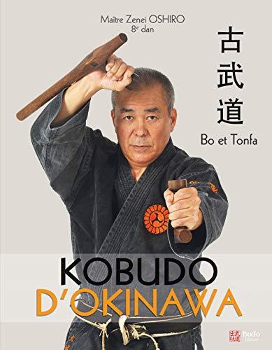 Kobudo d'Okinawa: Bo et Tonfa