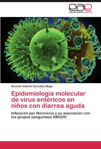 Epidemiología molecular de virus entéricos en niños con diarrea aguda: Infección por Norovirus y su asociación con los grupos sanguíneos ABO(H)