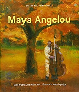 <b>Poetry for Young People: Maya Angelou</b>