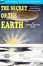 The Secret of the Earth (Lost World-Lost Race Classics) (Volume 22)