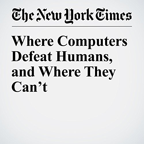 Where Computers Defeat Humans, and Where They Can't audiobook cover art