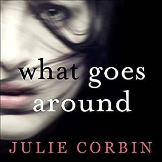 What Goes Around     The best-selling psychological thriller              By:                                                                                                                                 Julie Corbin                               Narrated by:                                                                                                                                 Helen McAlpine                      Length: 10 hrs and 5 mins     160 ratings     Overall 4.3