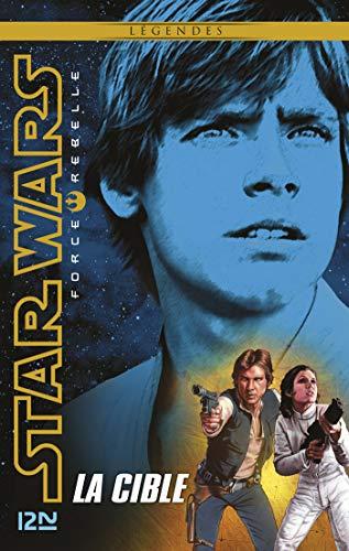 Star Wars Force Rebelle - tome 1 : La cible