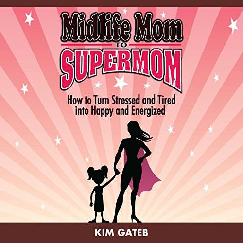 Midlife Mom to Supermom audiobook cover art