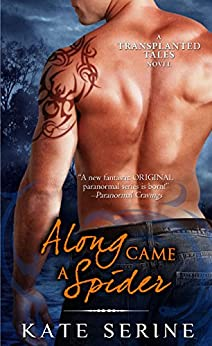 Along Came a Spider (Transplanted Tales Book 3) by [Kate SeRine]