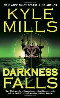 Darkness Falls by Kyle Mills (3-Feb-2009) Mass Market Paperback