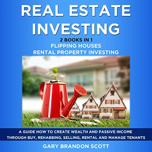 Real Estate Investing: 2 Books in 1 - Flipping Houses + Rental Property Investing audiobook cover art