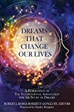 Dreams That Change Our Lives: A Publication of The International Association for the Study of Dreams