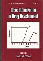 Dose Optimization In Drug Development, Vol. 161