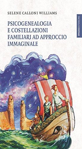 Psicogenealogia e costellazioni familiari ad approccio immaginale (Lanterne Vol. 13)