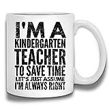 N\A Sono Un Insegnante di Scuola Materna, supponiamo Che io Abbia Sempre Ragione Divertente Insegnamento Kinder Tazza da caffè Ceramica Bianca 11 Oz JADR1Q