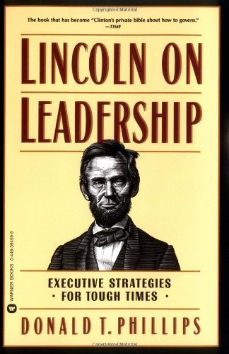Lincoln on Leadership: Executive Strategies for Tough Times by Phillips, Donald T. (1993) Paperback