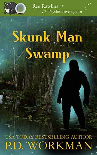 Skunk Man Swamp (Reg Rawlins, Psychic Investigator Book 10)