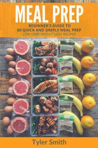 Meal Prep: Beginner's Guide to 60 Quick and Simple Low Carb Weight...