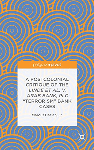A Postcolonial Critique of the Linde et al. v. Arab Bank, PLC 'Terrorism' Bank Cases (English Edition)