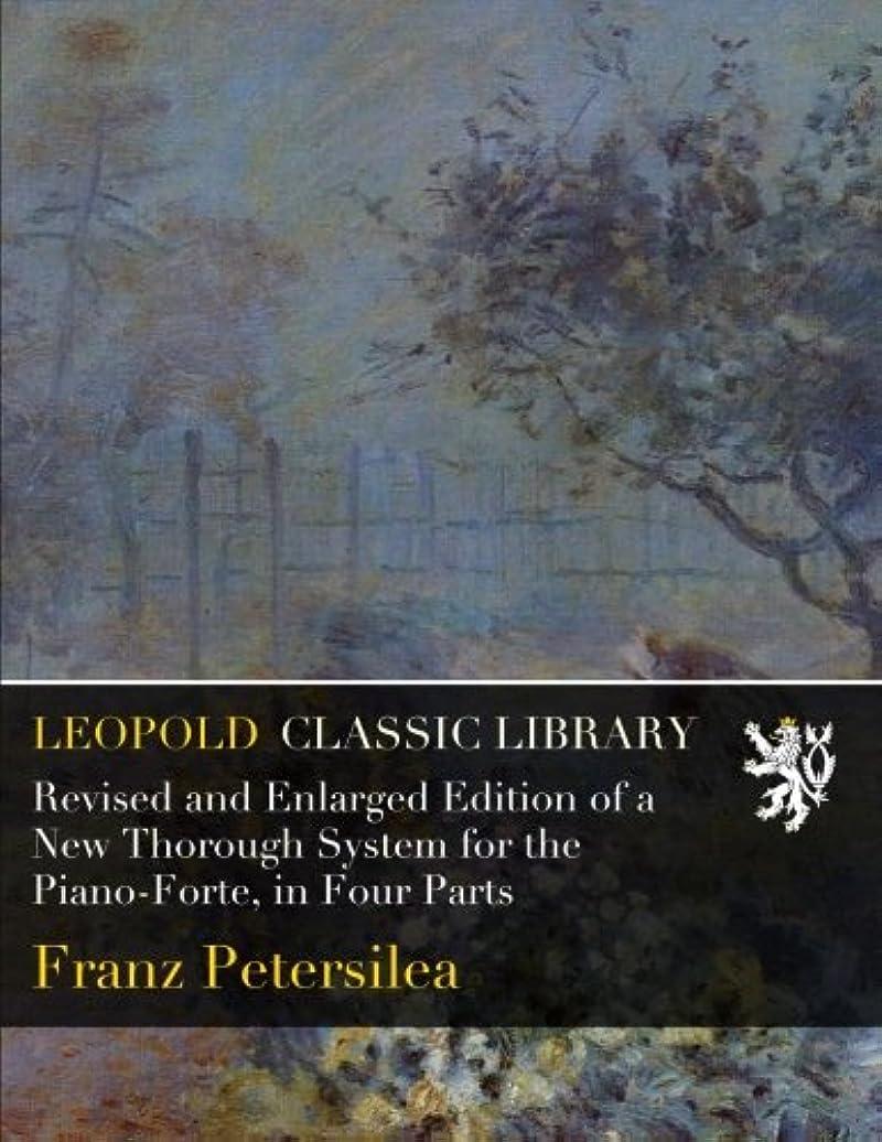 セクタ海嶺自信があるRevised and Enlarged Edition of a New Thorough System for the Piano-Forte, in Four Parts