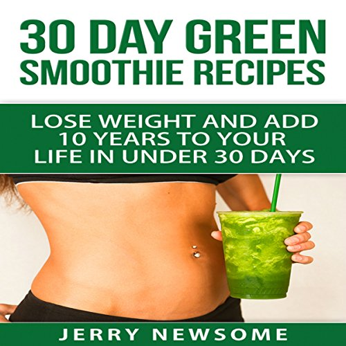 30 Day Green Smoothie Recipes audiobook cover art