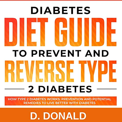 Diabetes Diet Guide to Prevent and Reverse Type 2 Diabetes     How Type 2 Diabetes Works: Prevention and Potential Remedies to Live Better with Diabetes              By:                                                                                                                                 Daniel Donald                               Narrated by:                                                                                                                                 Laura Johnson                      Length: 1 hr and 24 mins     Not rated yet     Overall 0.0