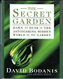SECRET GARDEN: DAWN TO DUSK IN THE ASTONISHING HIDDEN WORLD OF THE GARDEN