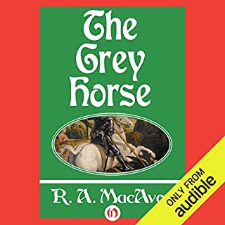 The Grey Horse                   By:                                                                                                                                 R. A. MacAvoy                               Narrated by:                                                                                                                                 Steve Coulter                      Length: 8 hrs and 36 mins     2 ratings     Overall 4.5