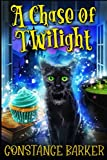 A Chase of Twilight (The Haunted Bakery Witch Mystery Series)