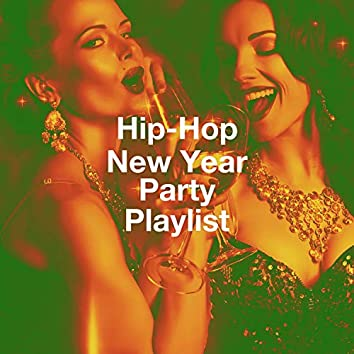 Hip-Hop New Year Party Playlist