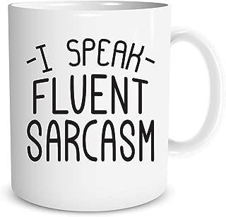 I Speak Fluent Sarcasm,11oz Funny Sarcastic Coffee Mug Gift Christmas