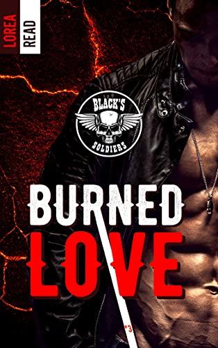 Black's soldiers T3 - Burned Love par [Lorea READ]