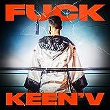 Fuck Keen'V (feat. Missak & Ajnin) [Explicit]