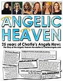 Angelic Heaven: 25 years of Charlie's Angels News: The story of the Angelic Heaven Newsletter & CharliesAngels.com