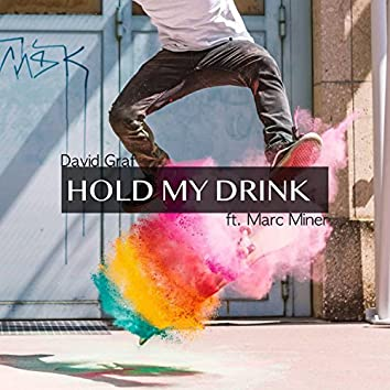 Hold My Drink (feat. Marc Miner)
