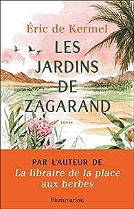 Les jardins de Zagarand par Éric de Kermel