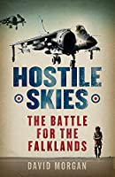 Hostile Skies: My Falklands Air War
