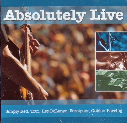 Absolutely Live -Simply Red, Toto, Ilse DeLange, Foreigner, Golden Earring