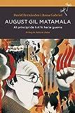 August Gil Matamala: Al principi de tot hi ha la guerra