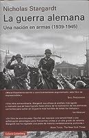 La Guerra Alemana : una nación en armas, 1939-1945