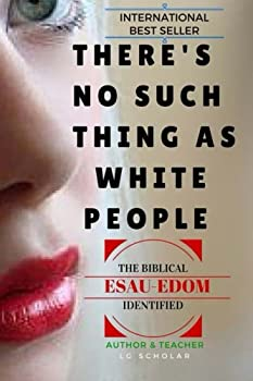 There s No Such Thing As White People  The Biblical Esau-Edom Identified